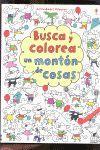 BUSCA Y COLOREA UN MONTÓN DE COSAS