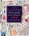 GRAN ALBUM DE MODA PARA DIBUJAR COLOREAR