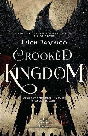 CROOKED KINGDOM : BOOK 2