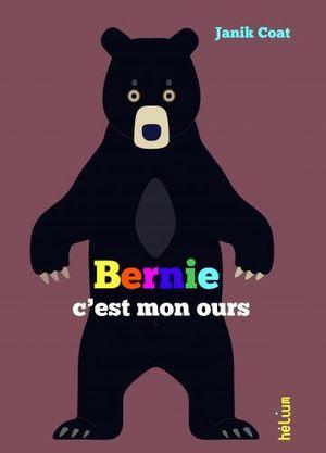 BERNIE, C'EST MON OURS