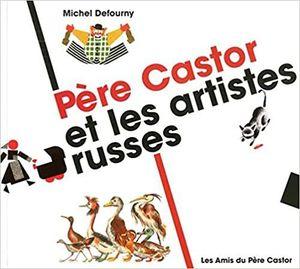 PÈRE CASTOR ET LES ARTISTES RUSSES