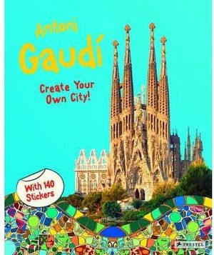 ANTONI GAUDI: CREATE YOUR OWN CITY