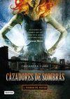 CAZADORES DE SOMBRAS 1.CIUDAD DE HUESO