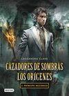 CAZADORES DE SOMBRAS. LOS ORIGENES 2. PRINCIPE MEC