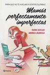 MAMAS PERFECTAMENTE IMPERFECTAS