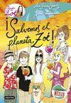 LA BANDA DE ZOE 10. SALVEMOS EL PLANETA, ZOE