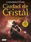 CAZADORES DE SOMBRAS 3. CIUDAD DE CRISTAL (RUSTICA