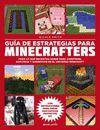 MINECRAFT. GUIA DE ESTRATEGIAS PARA MINECRAFTERS