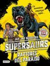 SUPERSAURUS 1. RAPTORES DEL PARAISO