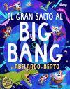 EL GRAN SALTO AL BIG BANG DE A