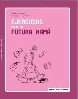 EJERCICIOS PARA LA FUTURA MAMÁ