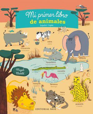 MI PRIMER LIBRO DE ANIMALES. ESPAÑOL/INGLÉS