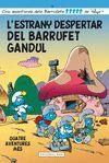 L'ESTRANY DESPERTAR DEL BARRUFET GANDUL
