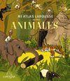 MI ATLAS LAROUSSE DE LOS ANIMALES