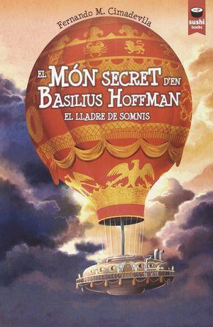 EL MÓN SECRET D'EN BASILIUS HOFFMAN. EL LLADRE DE SOMNIS