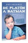 DE PLATÓN A BATMAN: MANUAL PARA EDUCAR CON