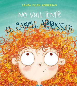 NO VULL TENIR EL CABELL ARRISSAT!