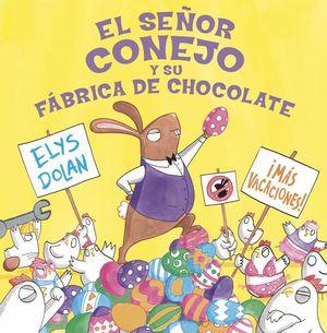 SEÑOR CONEJO Y LA FÁBRICA DE CHOCOLATE