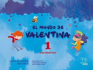 EL MUNDO DE VALENTINA 1 GUÍA DIDÁCTICA
