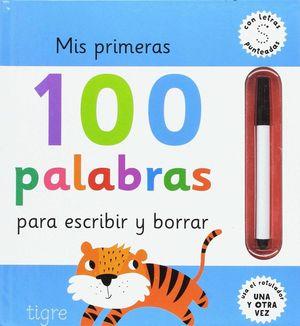 MIS PRIMERAS 100 PALABRAS PARA ESCRIBIR Y BORRAR