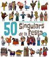 50 SINGULARS DE LA FESTA. VOLUM 2
