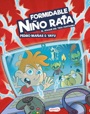 FORMIDABLE NIÑO RATA. EL ATAQUE DEL TROL FANTASMA