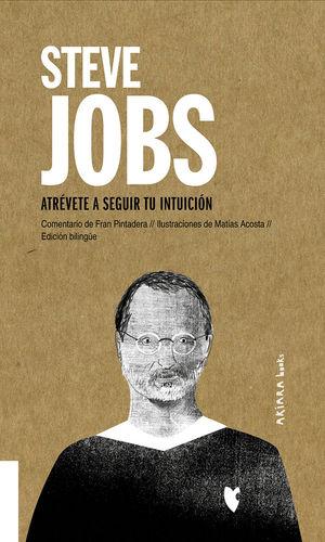 STEVE JOBS: ATRÉVETE A SEGUIR TU INTUICIÓN