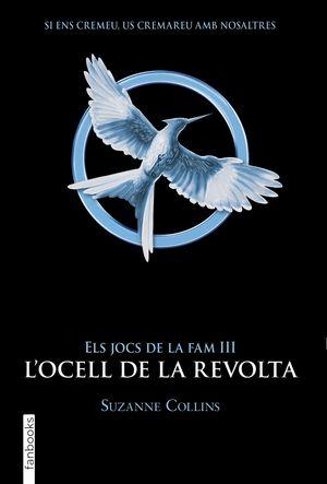 ELS JOCS DE LA FAM III. L'OCELL DE LA REVOLTA