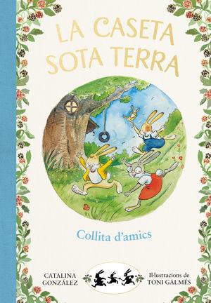 COLLITA D'AMICS (LA CASETA SOTA TERRA 1)