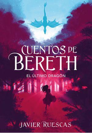 CUENTOS DE BERETH 1. EL ULTIMO DRAGON