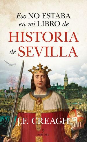 ESO NO ESTABA EN MI LIBRO DE HISTORIA DE SEVILLA