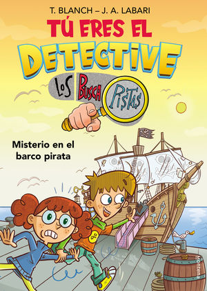 TÚ ERES EL DETECTIVE CON LOS BUSCAPISTAS 2. MISTERIO EN EL BARCO PIRATA (TÚ ERES