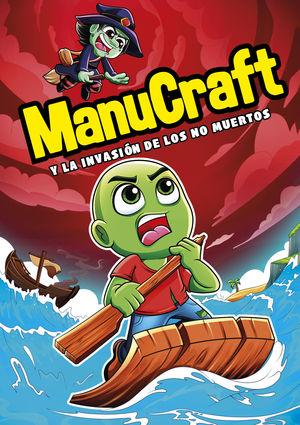 MANUCRAFT Y LA INVASION DE LOS NO-MUERTO