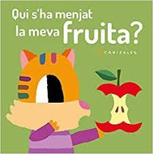 QUI S'HA MENJAT LA MEVA FRUITA - CAT