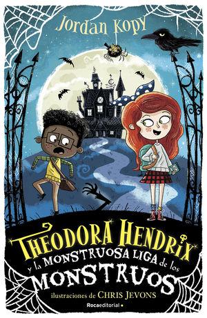 THEODORA HENDRIX Y LA MONSTRUOSA LIGA DE