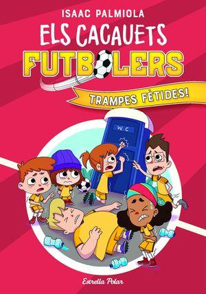 ELS CACAUETS FUTBOLERS 2. TRAMPES FÈTIDES!