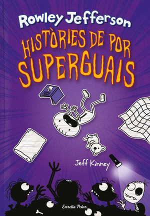 DIARI DEL ROWLEY 3. HISTÒRIES DE POR SUPERGUAIS