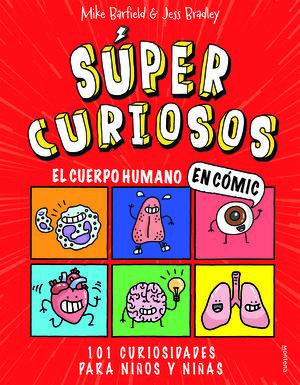 SUPERCURIOSOS EL CUERPO HUMANO EN COMIC