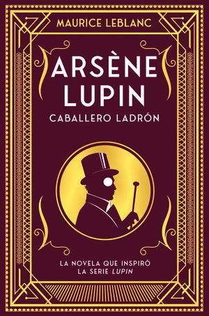 ARSENE LUPIN - CABALLERO Y LADRON 6ªED