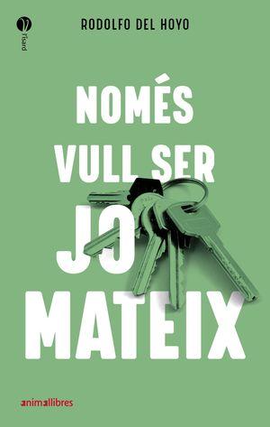 NOMÉS VULL SER JO MATEIX