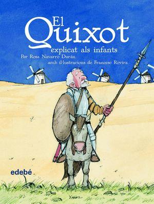 EL QUIXOT EXPLICAT ALS INFANTS (EDICIÒ ESCOLAR PER A EP)