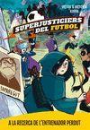 SUPERJUSTICIERS DEL FUTBOL 3. A LA RECERCA DE L'EN