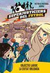 SUPERJUSTICIERS DEL FUTBOL 5. OBJECTIU LARUK: LA C