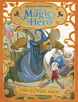MAGIC HERO 1. TORNA-HO A INTENTAR, MARVIN!