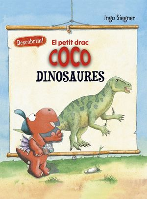 EL PETIT DRAC COCO. DESCOBRIM ELS DINOSAURES