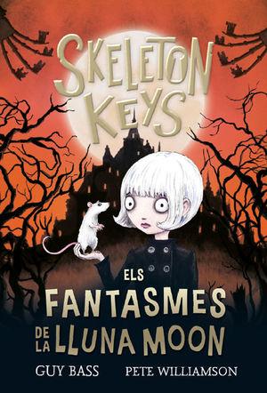 SKELETON KEYS 2. ELS FANTASMES DE LA LLUNA MOON
