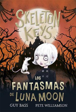 SKELETON KEYS 2. LOS FANTASMAS DE LUNA MOON
