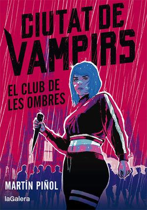 CIUTAT DE VAMPIRS 1. EL CLUB DE LES OMBRES
