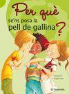 PER QUÈ SE'NS POSA LA PELL DE GALLINA?