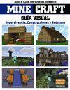 MINECRAFT. GUÍA VISUAL. SUPERVIVENCIA, CONSTRUCCIONES Y REDSTONE